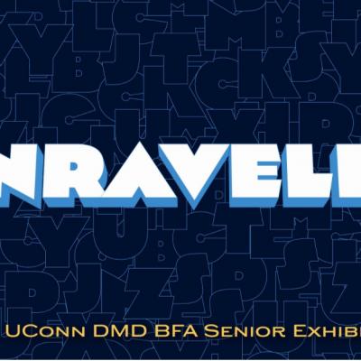 Unraveled: 2021 UConn DMD BFA Senior Exhibition